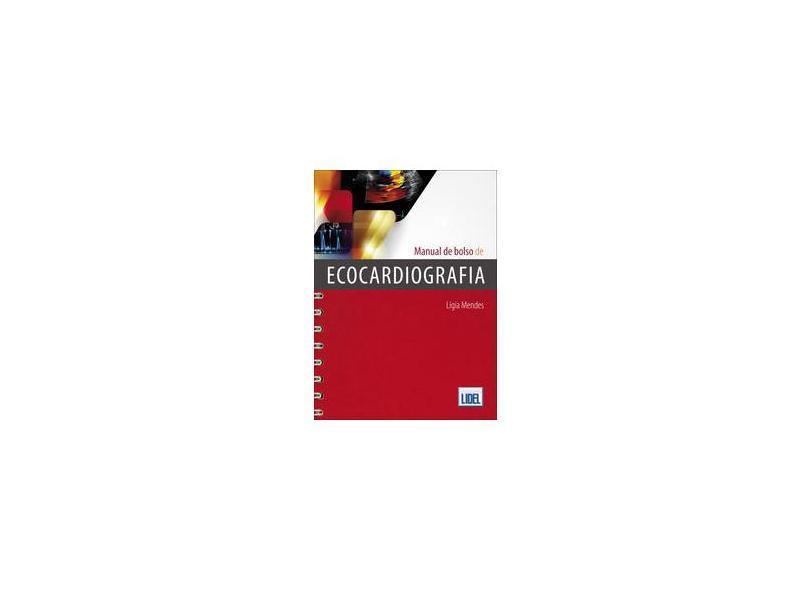 Manual de Bolso de Ecocardiografia - Lígia Mendes - 9789727578801