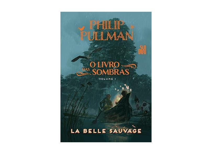 O Livro Das Sombras - La Belle Sauvage - Pullman, Philip - 9788556510525