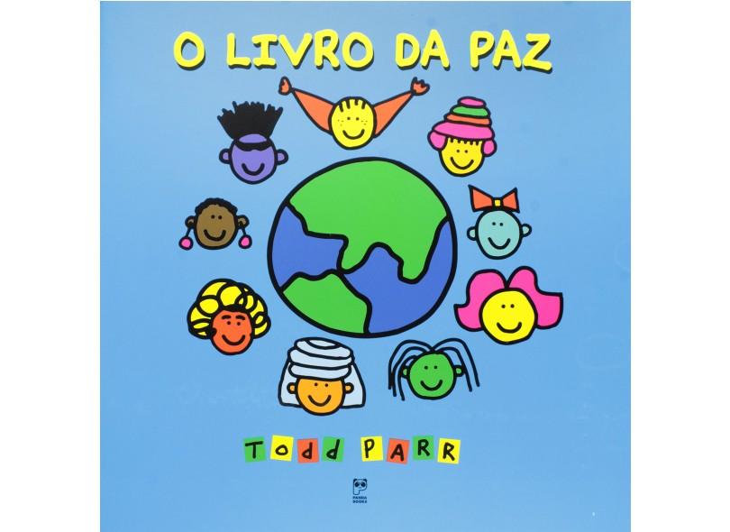O Livro da Paz - Parr, Todd - 9788587537713