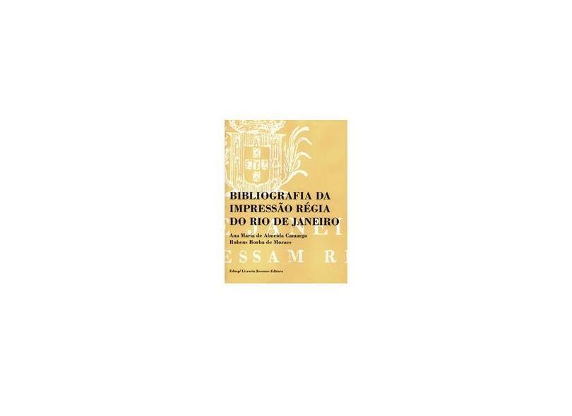 Bibliografia da Impressão Régia do Rio de Janeiro - 2 Volumes: 1808 - 1822 - Ana Maria De Almeida Camargo - 9788531401817