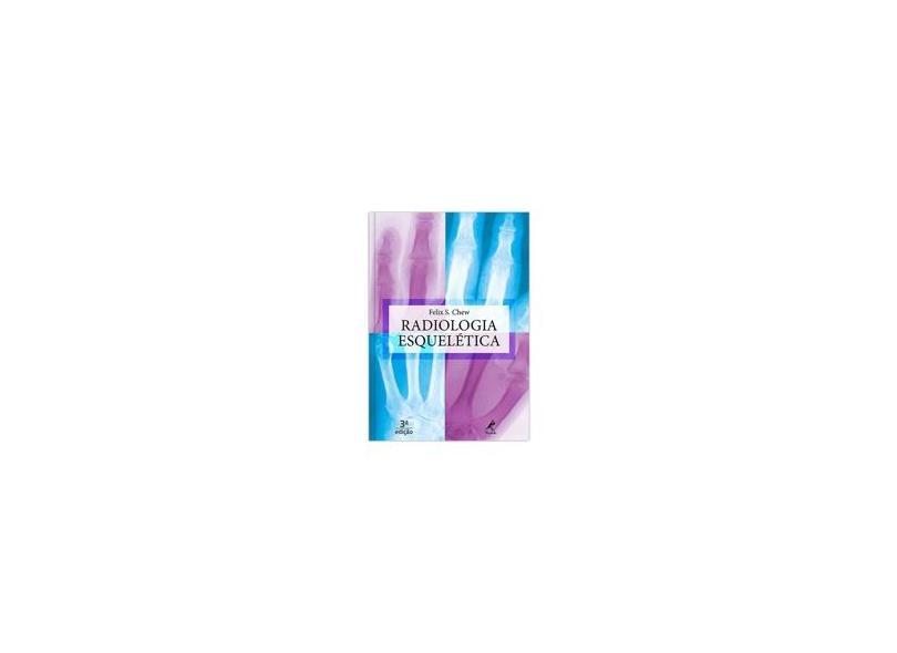 Radiologia Esquelética - Felix S. Chew - 9788520433324