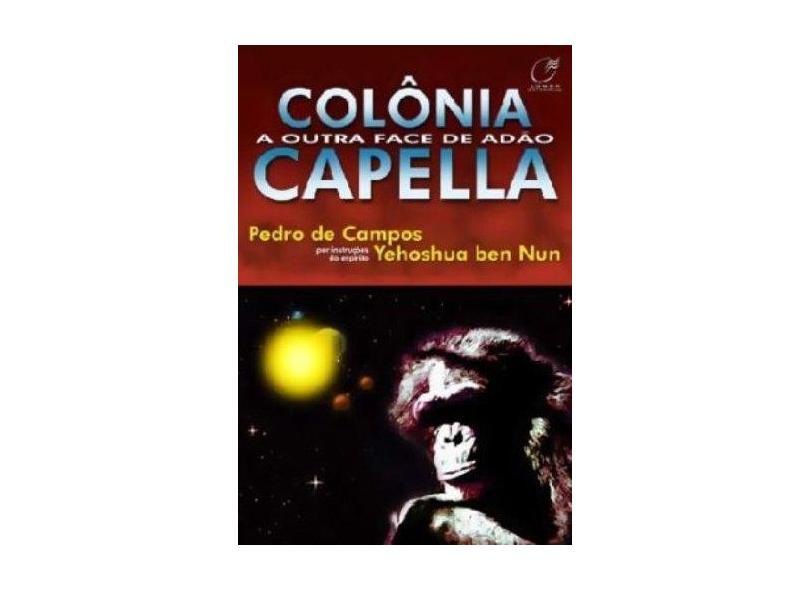 Colônia Capella - A Outra Face de Adão - Campos, Pedro De - 9788586474545