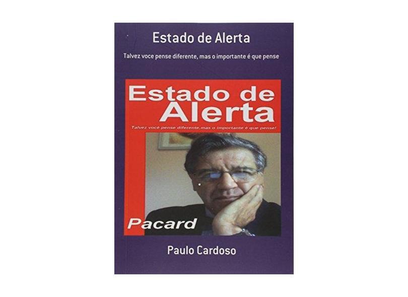 Estado de Alerta. Um Olhar Meio Torto Sobre a Politica Brasileira ou Coisa Pior - Paulo Cardoso - 9781494746810