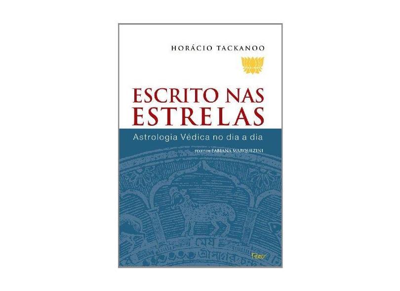 Escrito nas Estrelas - Astrologia Védica no Dia a Dia - Tackanoo, Horácio - 9788532525093