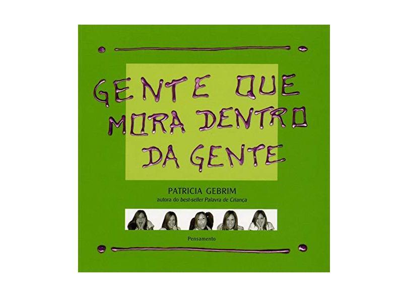 Gente que Mora Dentro da Gente - Gebrim, Patricia - 9788531513817