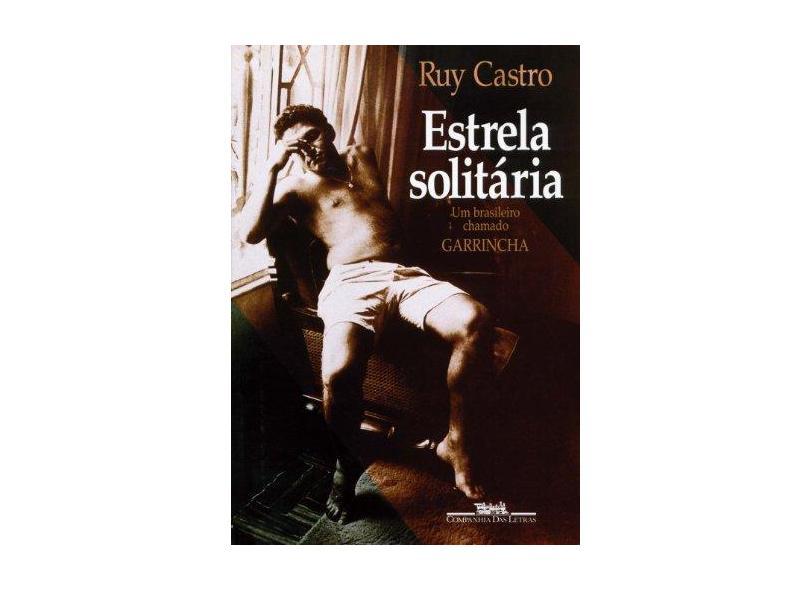 Estrela Solitária - Castro, Ruy - 9788571644939