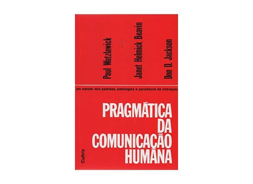 Pragmatica Da Comunicação Humana - Capa Comum - 9788531603143
