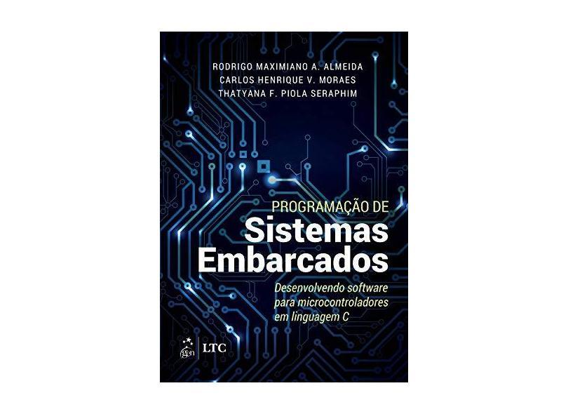 Programação de Sistemas Embarcados - Rodrigo De Almeida - 9788535285185