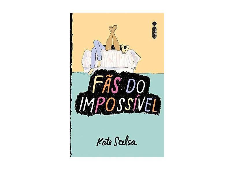 Fãs do Impossível - Kate Scelsa - 9788551000403