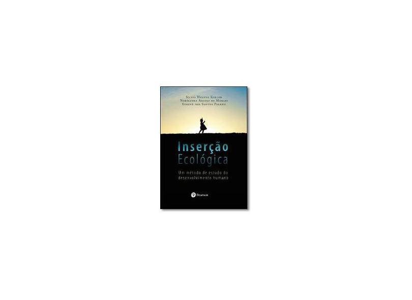 Inserção Ecológica: Um Método de Estudo do Desenvolvimento Humano - Silvia Helena Koller - 9788580406498