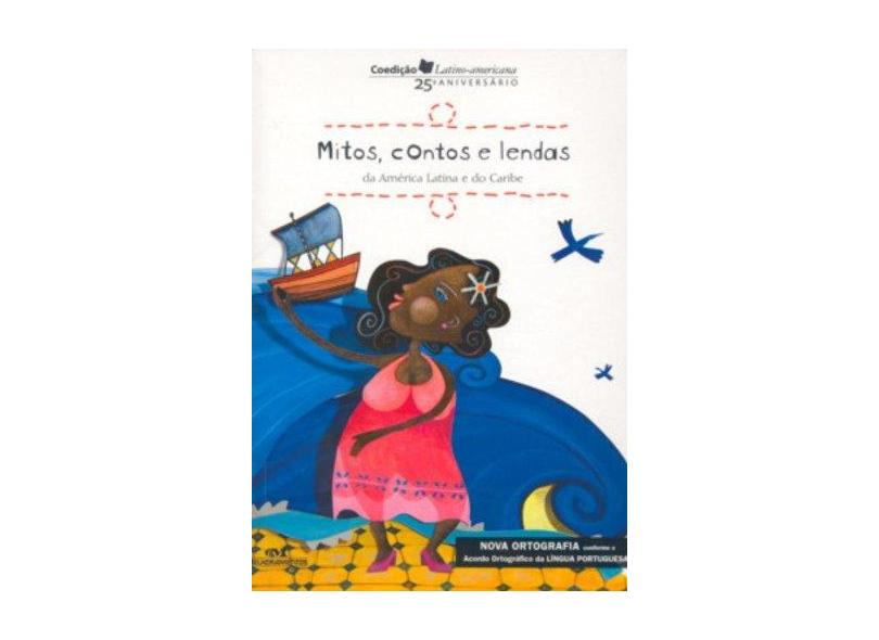 Mitos , Contos e Lendas da América Latina e do Caribe - Diversos - 9788506052662