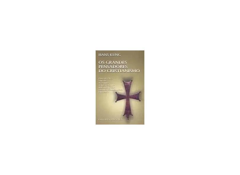 """Os Grandes Pensadores Do Cristianismo - """"kung, Hans"""" - 9789722324014"""