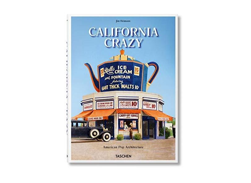 California Crazy. American Pop Architecture - Jim Heimann - 9783836572835