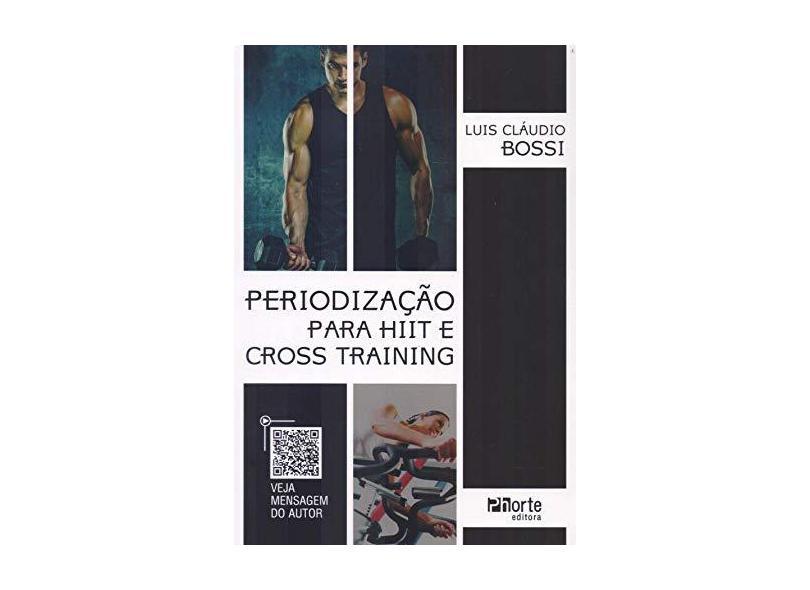 PERIODIZACAO PARA O HIIT E CROSS TRAINING - Bossi, Luis Claudio - 9788576557166