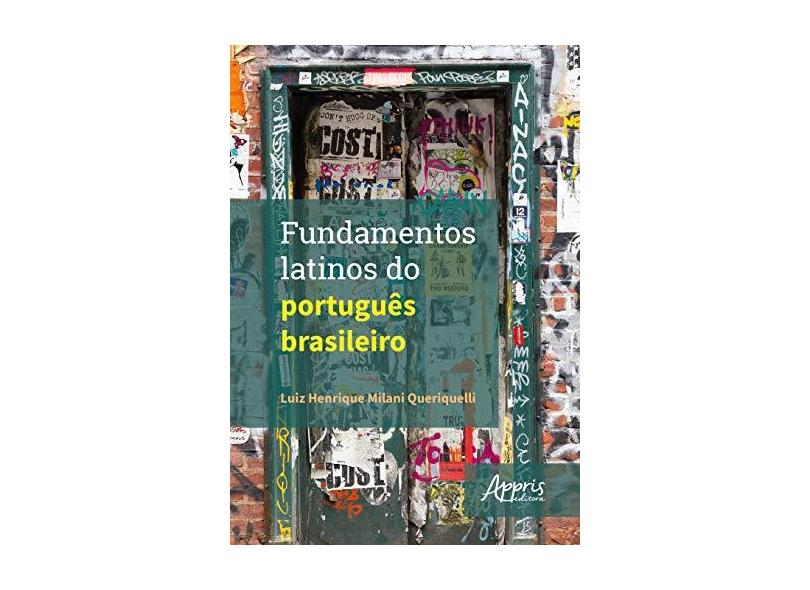Fundamentos Latinos do Português Brasileiro - Luiz Henrique Milani Queriquelli - 9788547317546