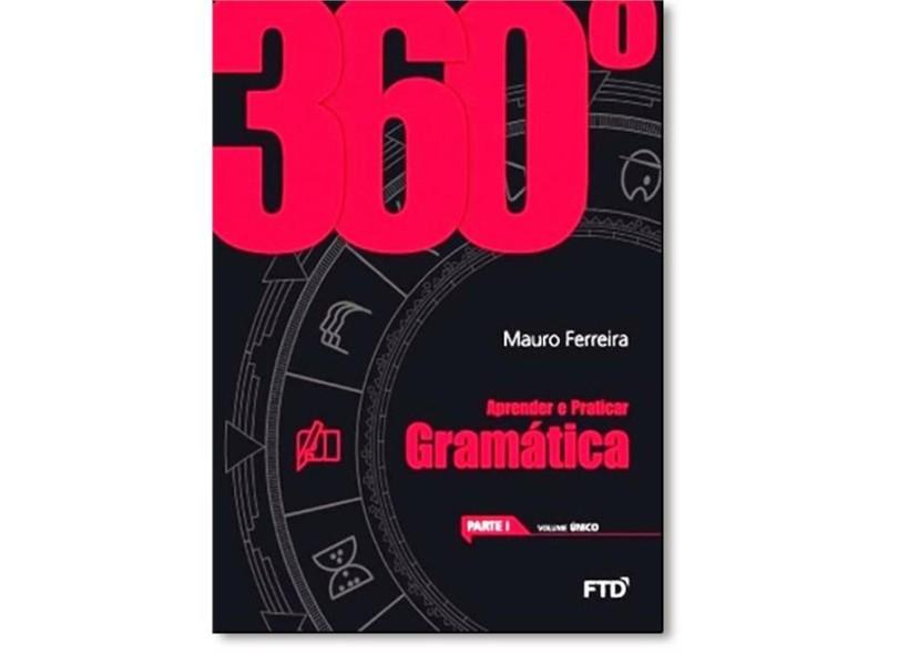 360°- Aprender e Praticar Gramática - Vol. Único - Ferreira, Mauro - 7898592130853