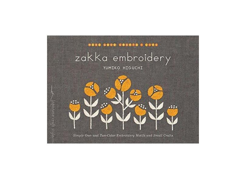 Zakka Embroidery: Simple One- and Two-Color Embroidery Motifs and Small Crafts - Yumiko Higuchi - 9781611803105