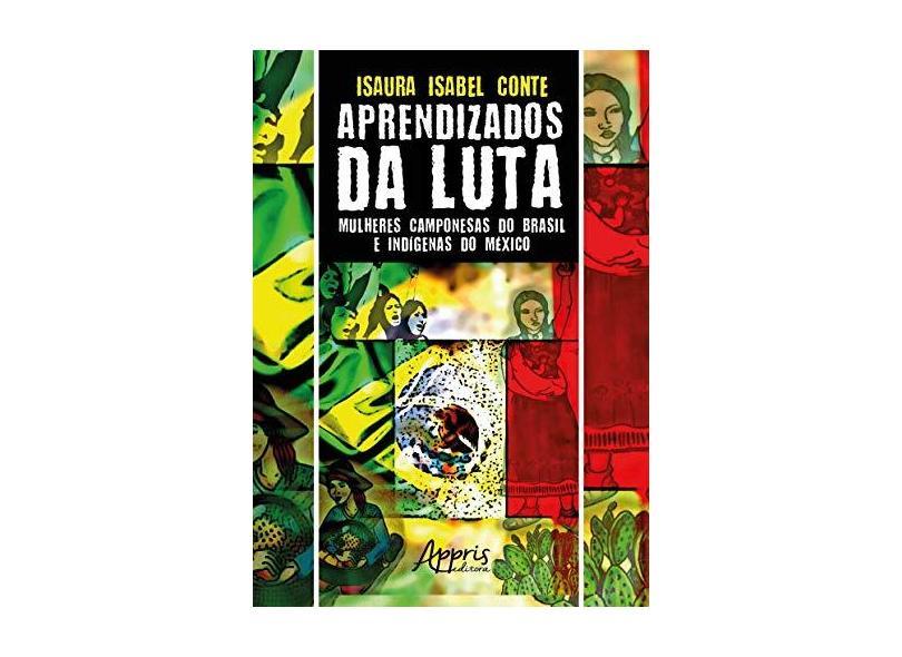 Aprendizados da Luta. Mulheres Camponesas do Brasil e Indígenas do México - Isaura Isabel Conte - 9788547305970