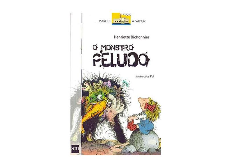 O Monstro Peludo - Col. Barco a Vapor - Bichonnier Henriette - 9788576754671
