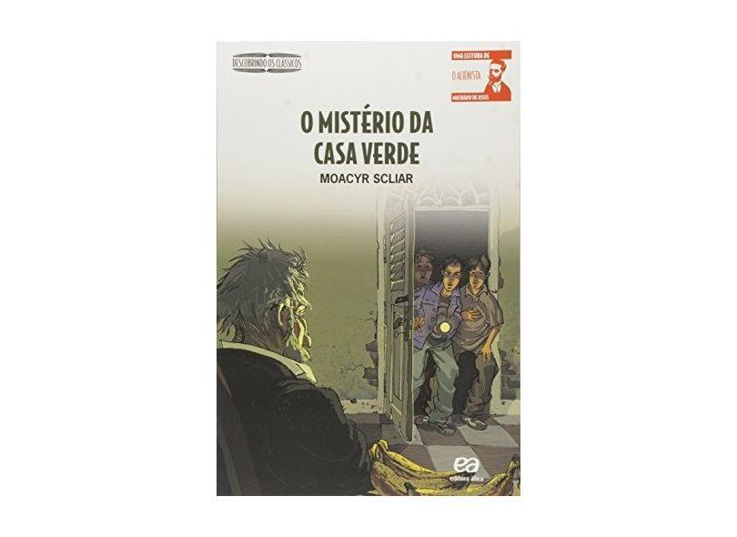 O Mistério da Casa Verde - Col. Descobrindo os Clássicos - Scliar, Moacyr - 9788508120666