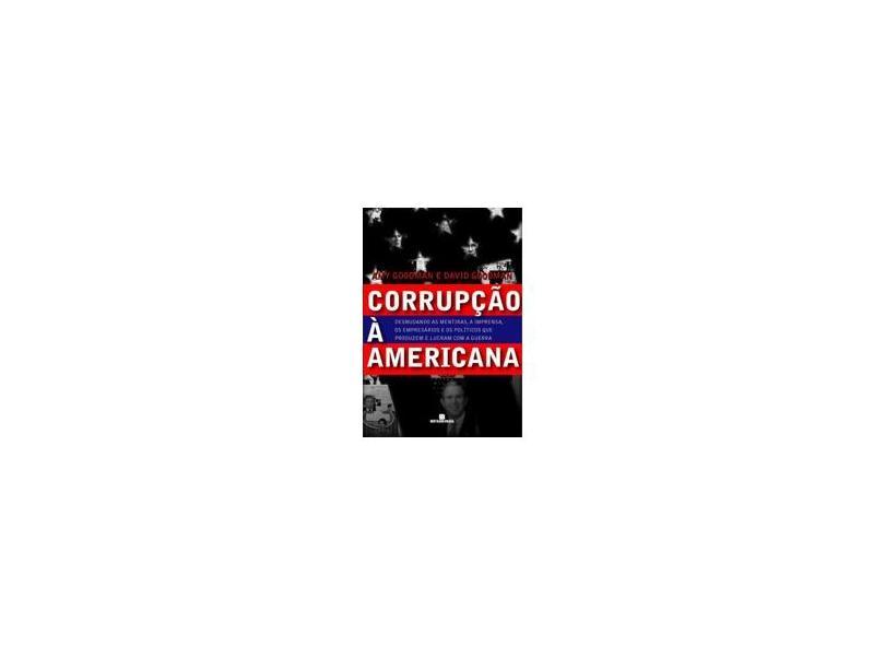 Corrupção À Americana - Goodman, David; Goodman, Amy - 9788528611311