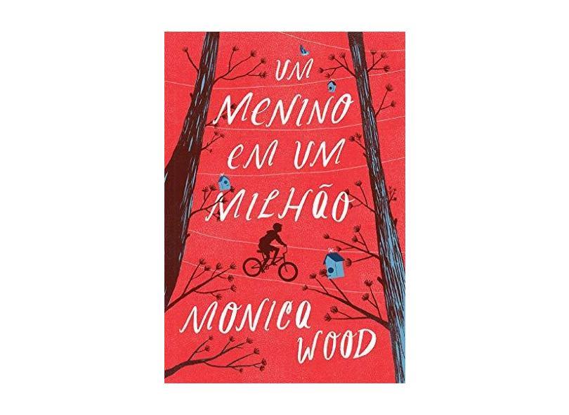Um Menino em Um Milhão - Monica Wood - 9788580416930