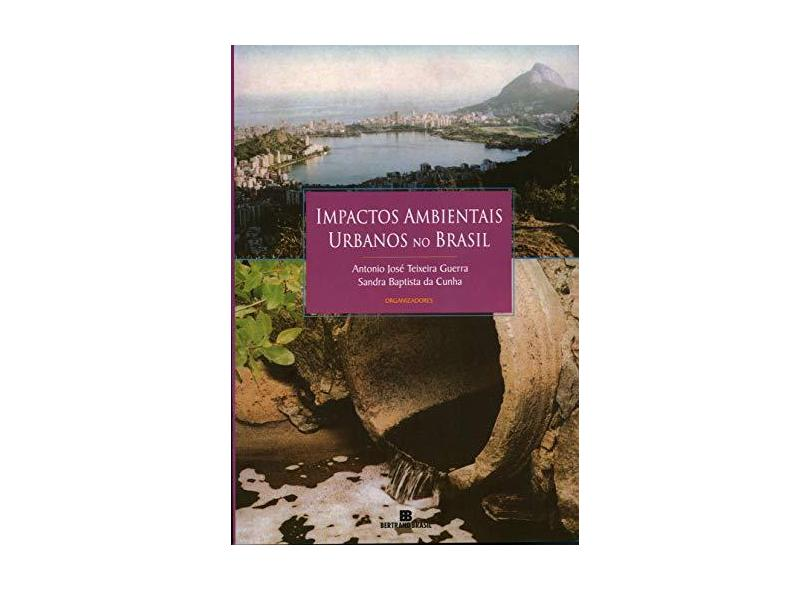Impactos Ambientais Urbanos no Brasil - Guerra, Antonio Jose Teixeira - 9788528608021