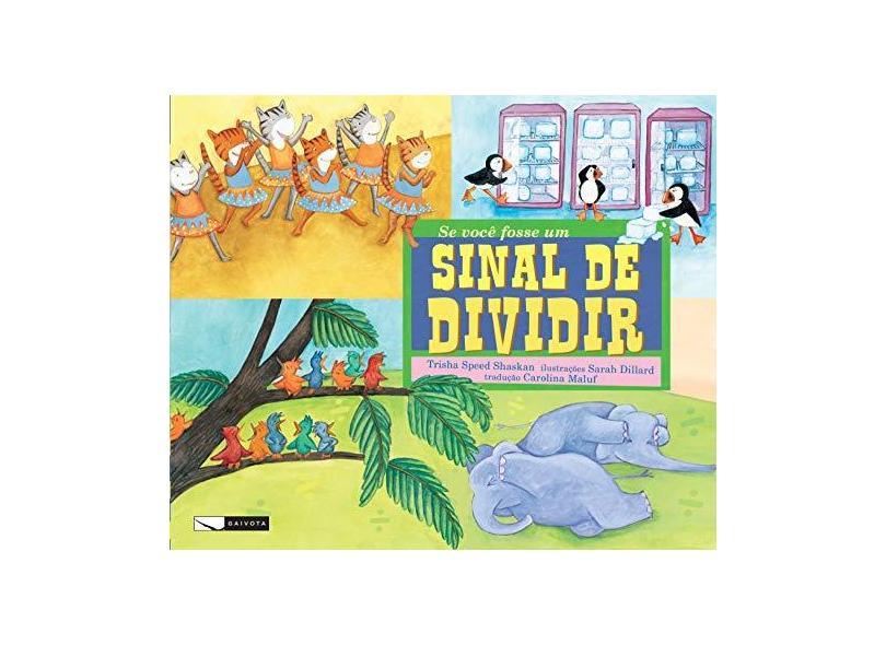 Se Você Fosse Um Sinal de Dividir - Col. Matemática Divertida - Shaskan, Trisha Speed - 9788564816107