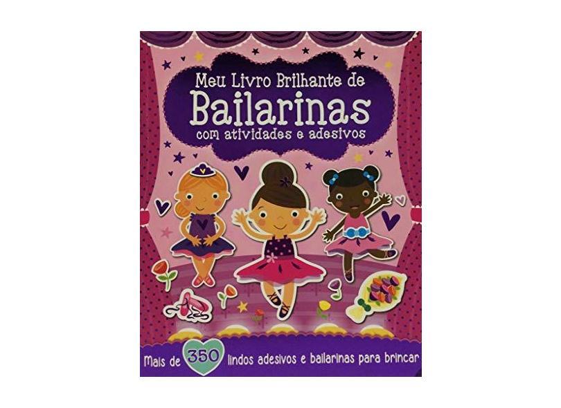 Meu Livro Brilhante - De Bailarinas Com Atividades E Adesivos - Girassol - 9788539422005