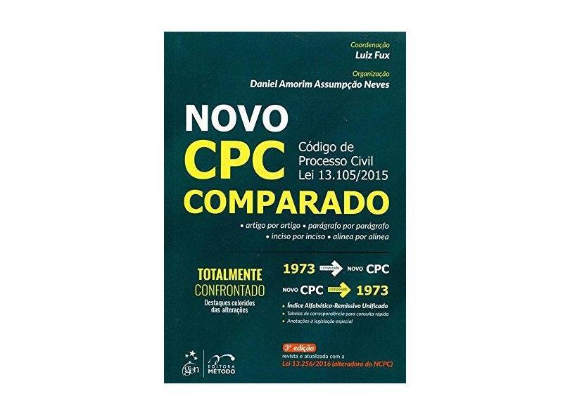 Novo CPC Comparado - Código de Processo Civil Lei 13.105/2015 - 3ª Ed. 2016 - Fux, Luiz; Neves, Daniel Amorim Assumpção - 9788530969325