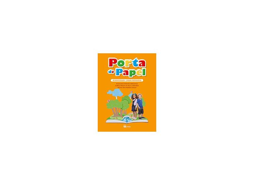 Conjunto Porta de Papel - Alfabetização e Caligrafia - Bragança, Angiolina D.; Carpaneda, Isabella; Nassur, Regina Iara Moreira - 7898592131966