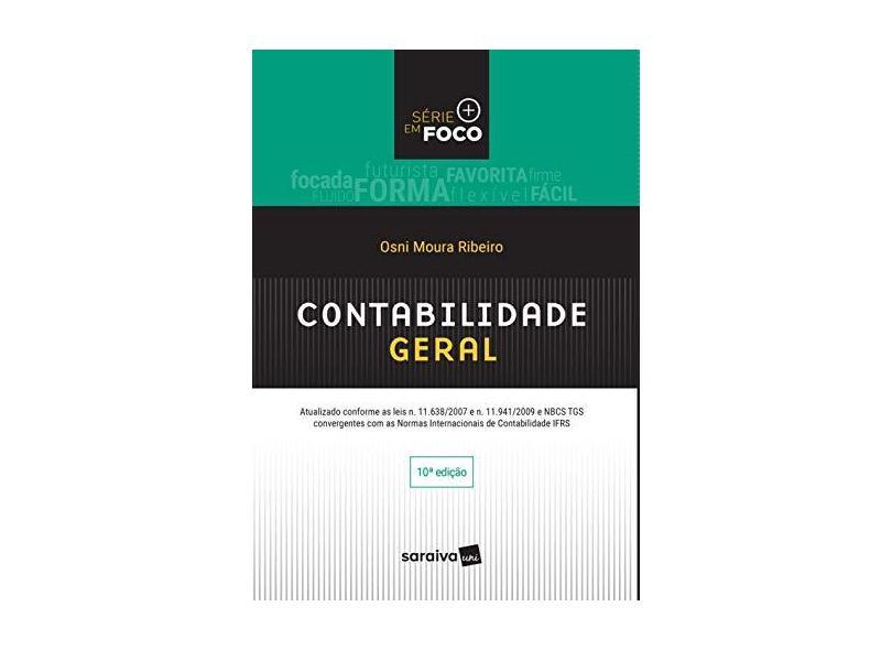 Contabilidade Geral - Série Em Foco - 10ª Ed. 2017 - Ribeiro, Osni Moura - 9788547220815