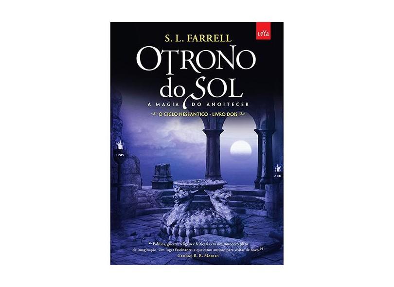 O Trono do Sol - A Magia do Anoitecer - o Ciclo Nessântico - Livro 2 - Farrell, S. L. - 9788580447897