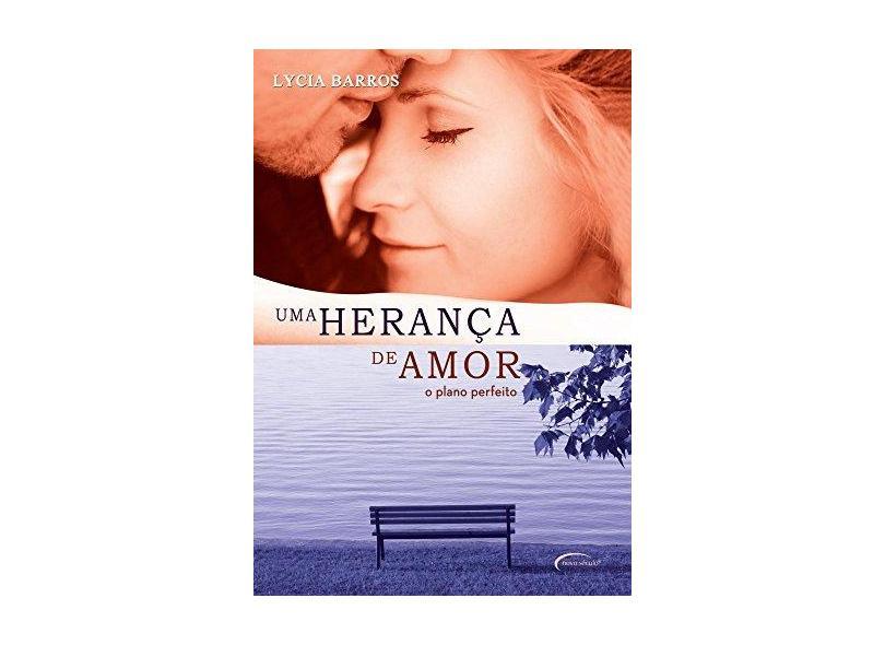 Uma Herança de Amor. O Plano Perfeito - Lycia Barros - 9788542800388