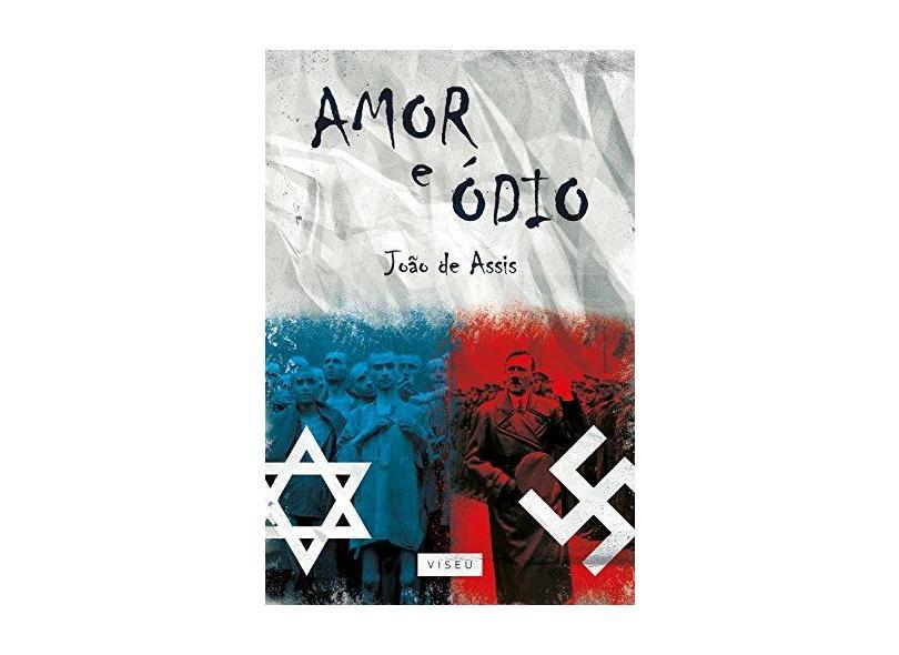 Amor e Ódio - João De Assis - 9788554540739