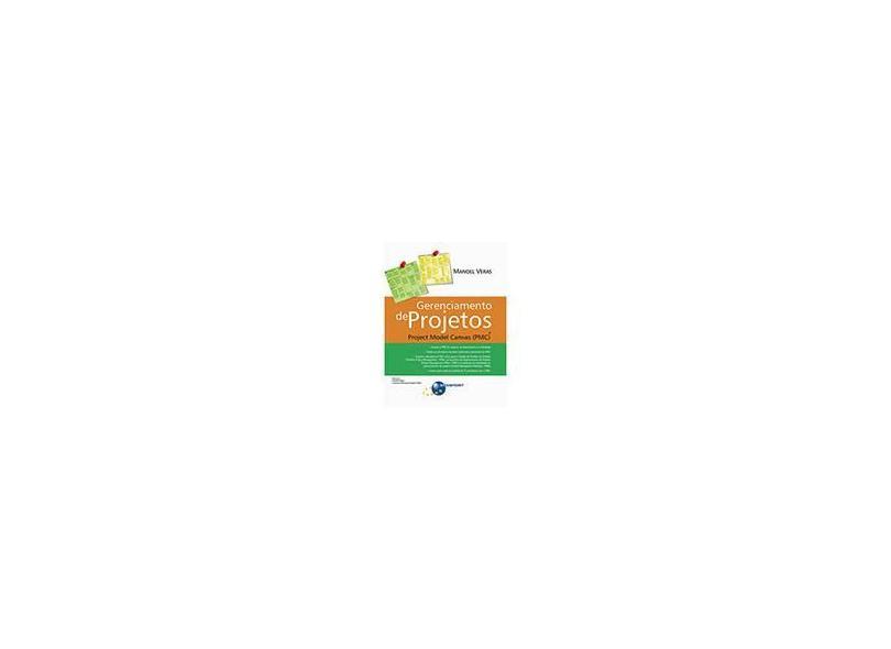 Gerenciamento de Projetos - Project Model Canvas (Pmc) - Veras, Manoel - 9788574526744