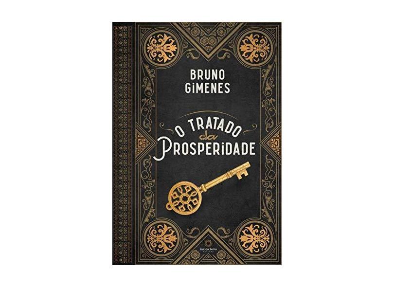 O Tratado da Prosperidade - J. Gimenes, Bruno - 9788564463660