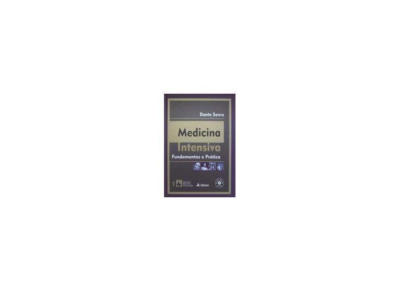 Medicina Intensiva - Fundamentos e Prática - 2 Vols. + CD - Senra, Dante - 9788538803584