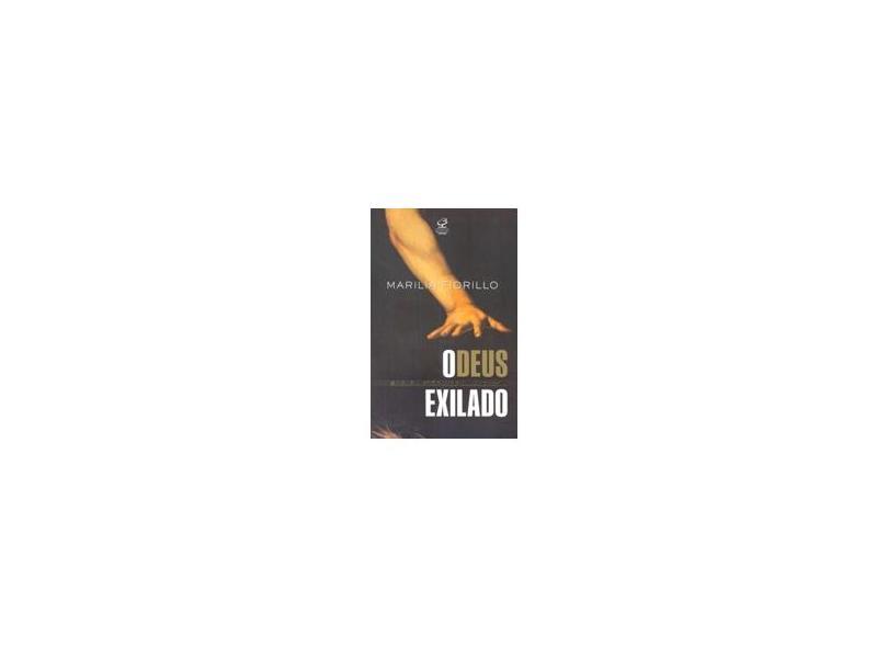 Deus Exilado, O - Marilia Fiorillo - 9788520008324