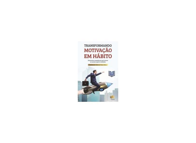"""Transformando Motivação Em Hábito - """"morini, André"""" - 9788557650152"""