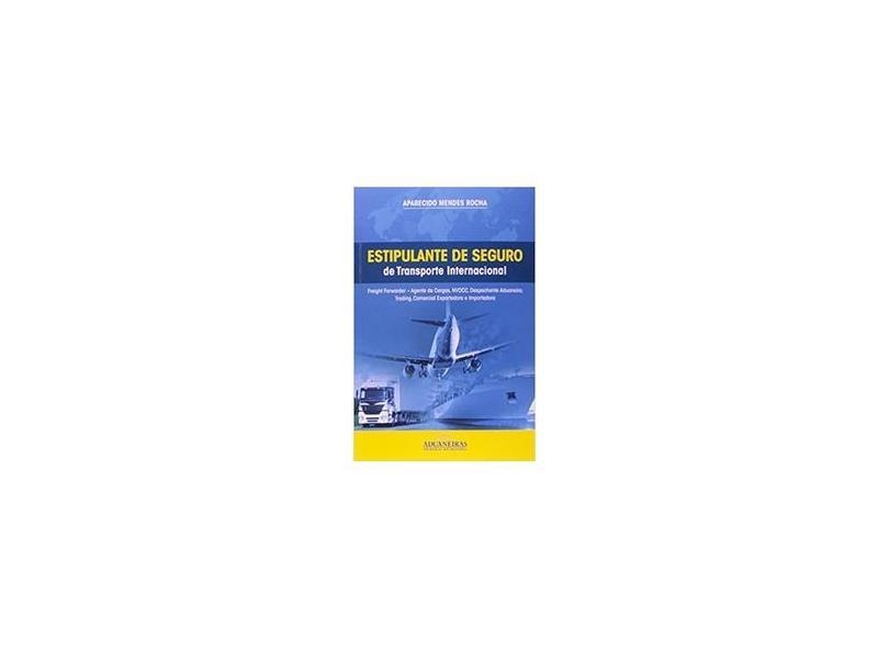 Estipulante de Seguro de Transporte Internacional - Aparecido Mendes Rocha - 9788571297050