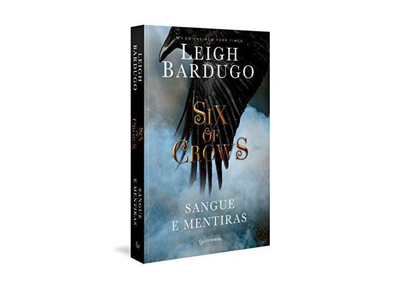 Six of Crows. Sangue e Mentiras - Leigh Bardugo - 9788582353820