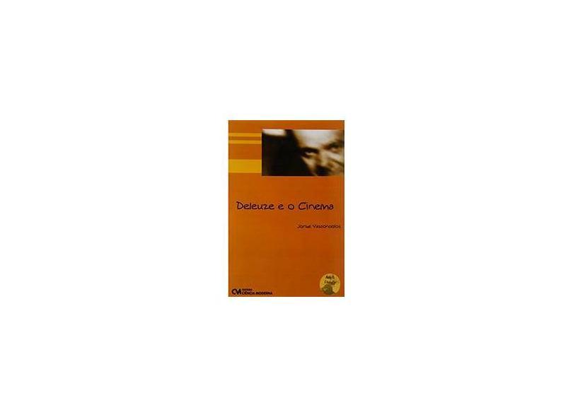 Deleuze e o Cinema. Filosofia e Teoria do Cinema - Jorge Vasconcellos - 9788573932195