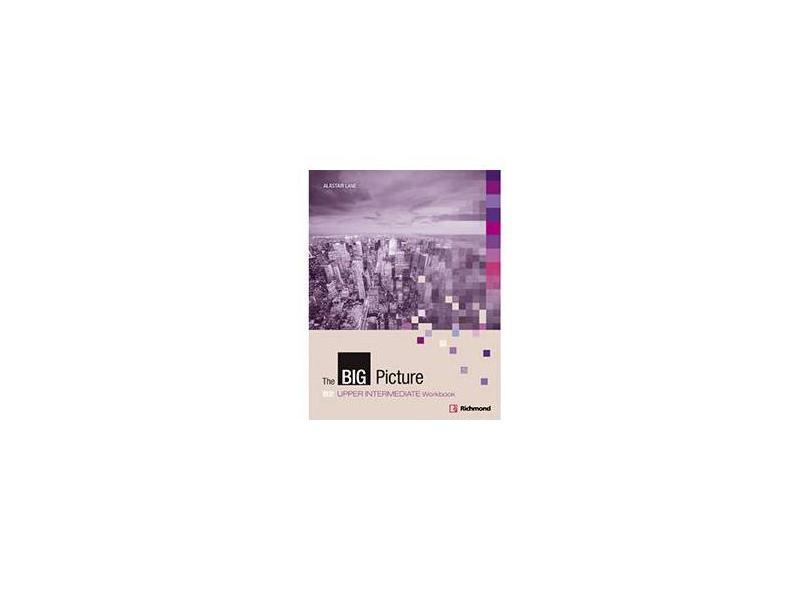 The Big Picture: B2 + Upper Intermediate Workbook - Ceri Jones With Ben Goldstein - 9788466810654