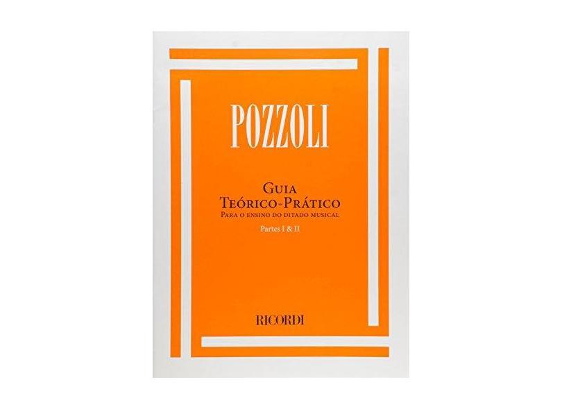 Pozzoli - Guia Teorico e Pratico 1 e 2 - Para o Ensino do Ditado Musical - Pozzoli - 9788599477212