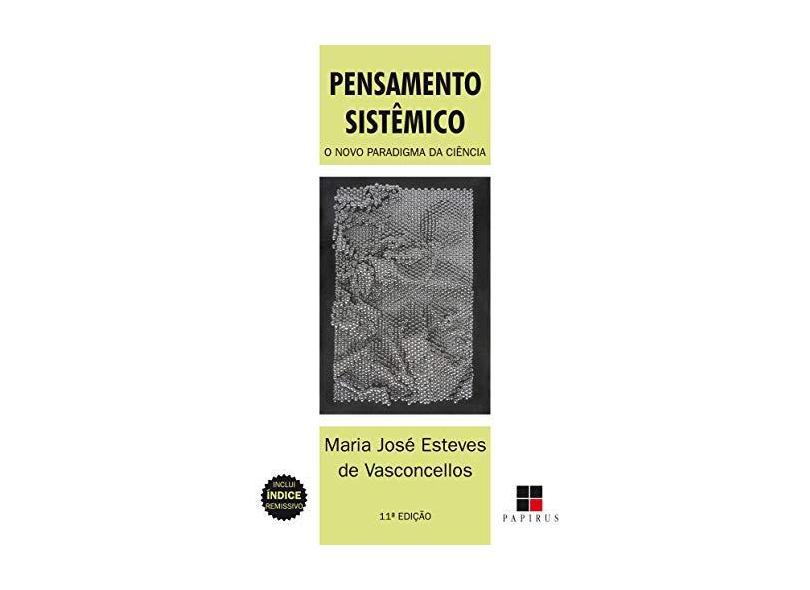Pensamento Sistêmico. O Novo Paradigma da Ciência - Maria José Esteves De Vasconcellos - 9788544902943