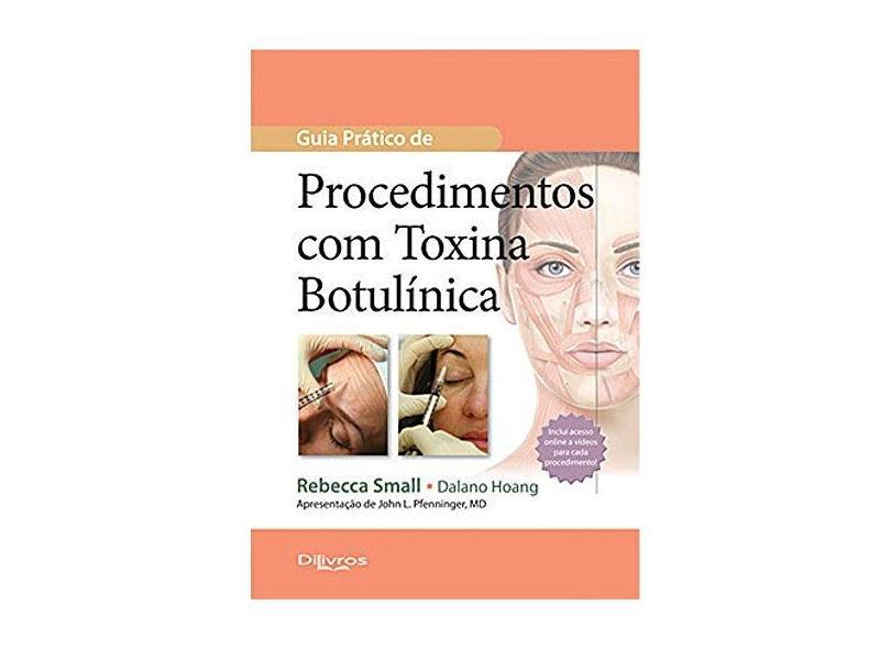GUIA PRATICO DE PROCEDIMENTOS COM TOXINA BOTULINICA - Small, Rebecca/ Hoang, Dalano - 9788580530452