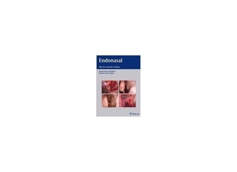 Endonasal. Atlas de Anatomia e Cirurgia Endoscópica dos Seios Paranasais - Miguel Soares Tepedino - 9788567661001