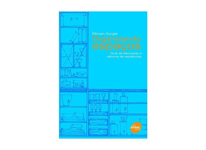 Organizando Espaços - Guia De Decoração E Reforma De Residências - Gurgel,miriam - 9788539612628