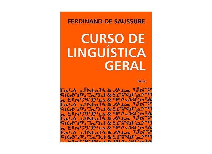 Curso de Linguistica Geral - Saussure, Ferdinand - 9788531601026